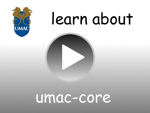 Umac-Core Video
